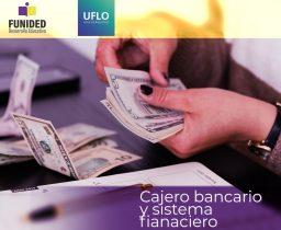 Cajero Bancario y Sistema Financiero